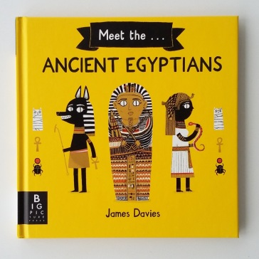 Cover of Meet The Ancient Egyptians by James Davies Big Picture Press children's non fiction