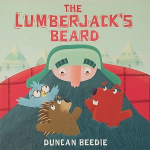 Cover of The Lumberjack's Beard picture book by Duncan Beedie Templar Publishing