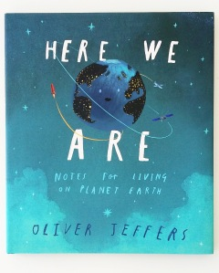 Here We Are by Oliver Jeffers
