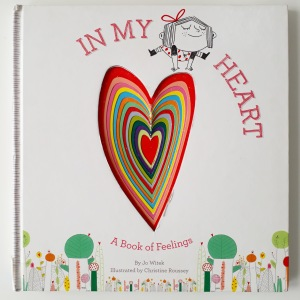 In My Heart by Jo Witeck and Christine Roussey picture book about emotions and feelings (1)
