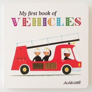 My First Book of Vehicles by Alain Gree Button Books