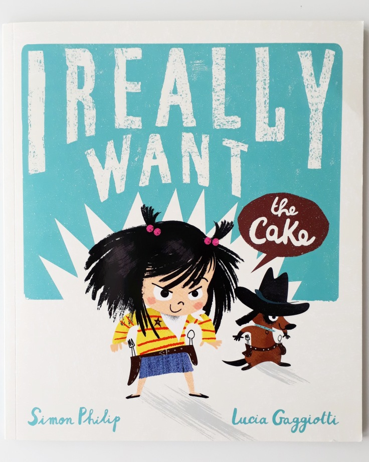 Cover of I Really Want the Cake Simon Philip Lucia Gaggiotti Templar Publishing Waterstones Children's Book Prize