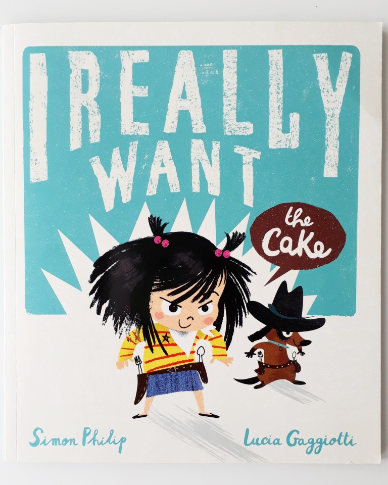 Cover of I Really Want the Cake Simon Philip Lucia Gaggiotti Templar Publishing Waterstones Children's Book Prize