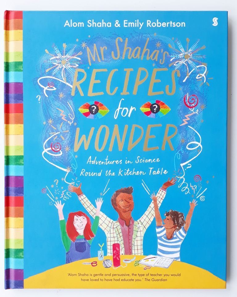 Cover of Mr Shaha's Recipes for Wonder Adventures in Science Round the Kitchen Table Alom Shaha Science activity book Scribble Kids Books