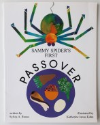 Sammy Spider's First Passover Sylvia A Rouss Katherine Janus Kahn Kar Ben Publishing