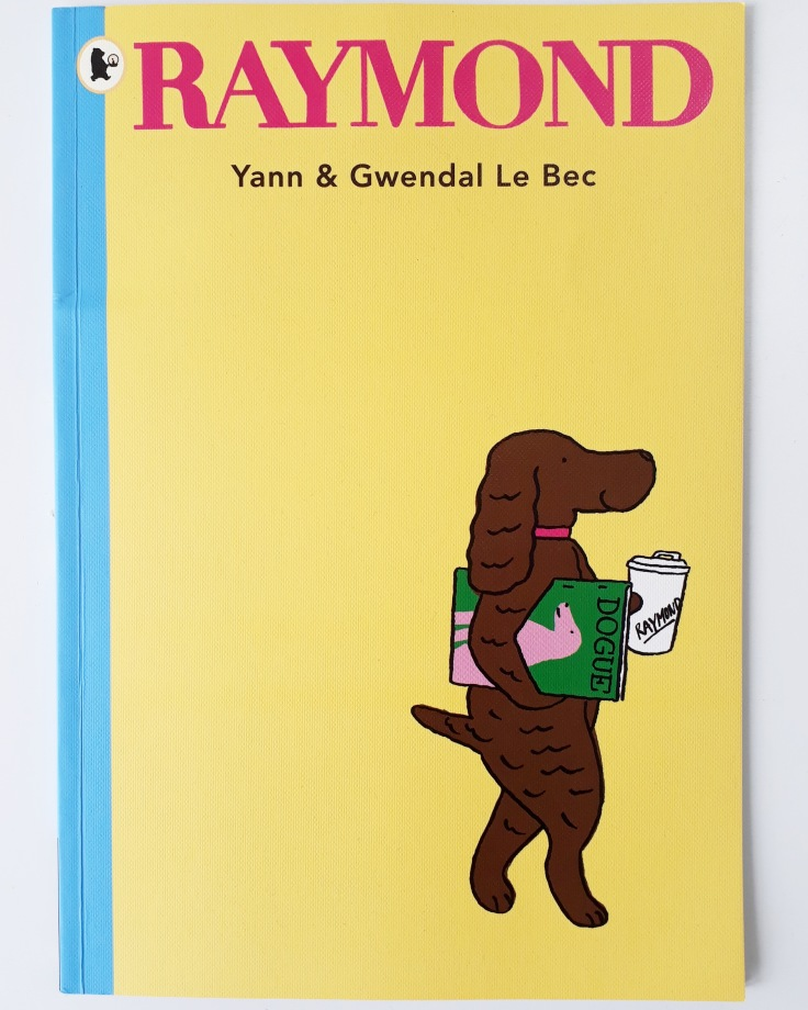 Raymond Yann and Gwendal Le Bec dog picture book Walker Books