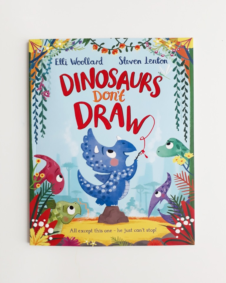 Dinosaurs Don't Draw Elli Woollard Steven Lenton Macmillan Children's Books