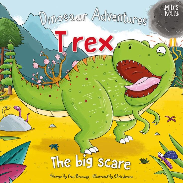 Dinosaur Adventures T rex The big scare Fran Bromage Chris Jevons Miles Kelly
