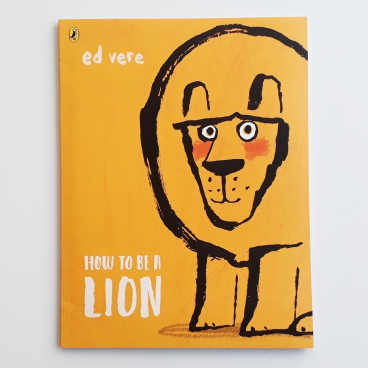 How to Be A Lion Ed Vere Puffin Books