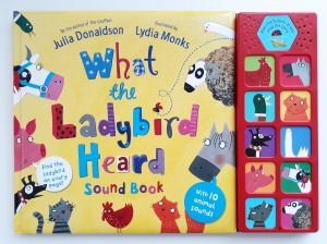 What the Ladybird Heard Julia Donaldson Lydia Monks sound book