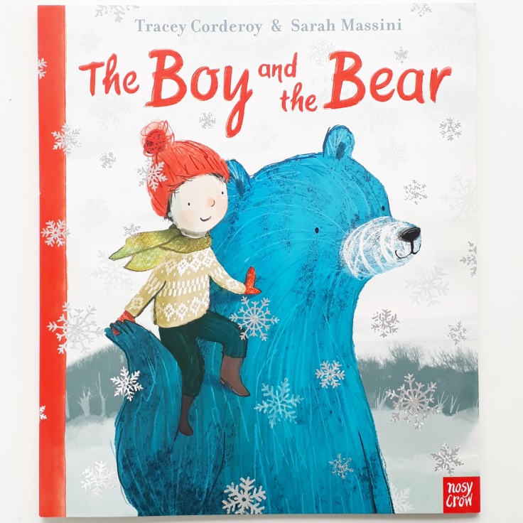 The Boy and the Bear Tracey Corderoy Sarah Massini Nosy Crow