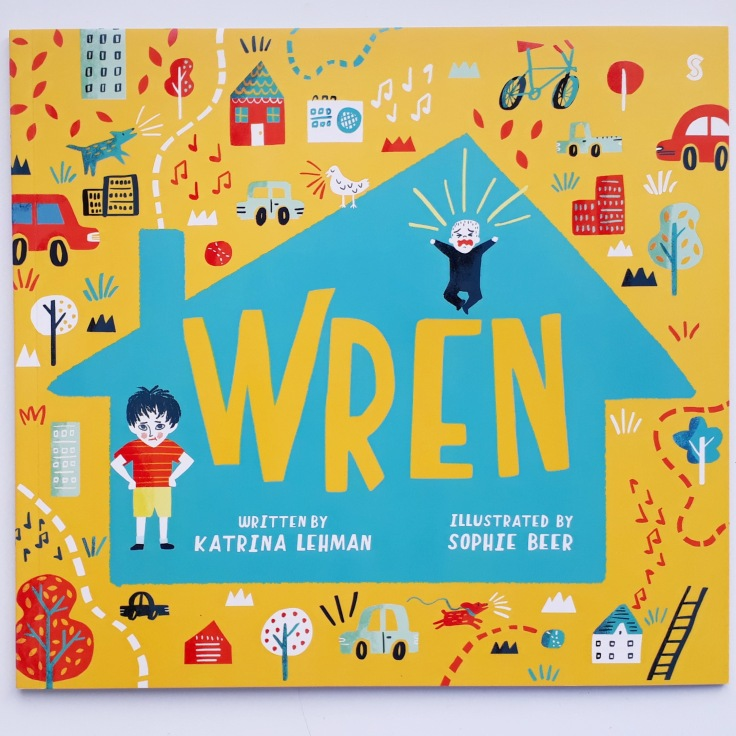 Wren by Katrina Lehman and Sophie Beer Scribe Scribble Kids Books picture book about a new baby for a sibling