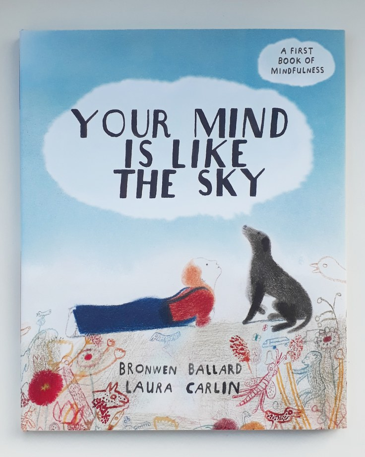 Your Mind is Like the Sky Mindfulness book for children Bronwen Ballard Laura Carlin Frances Lincoln Children's Books
