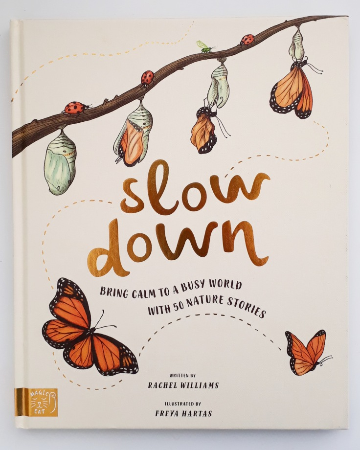 Slow Down by Rachel Williams and Freya Harris Non fiction children's book mindfulness nature stories magic cat publishing